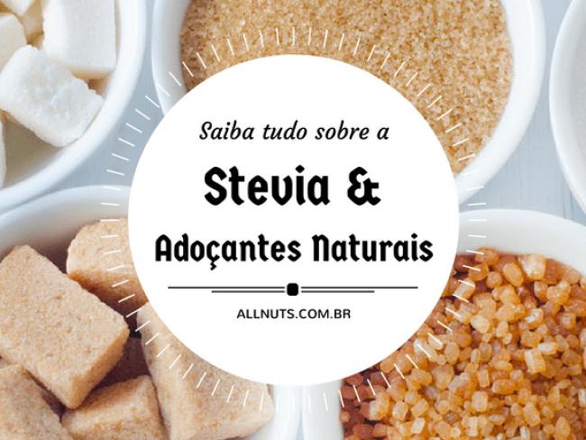 verdade-sobre-stevia-e-adocantes-naturais-min-all-nuts